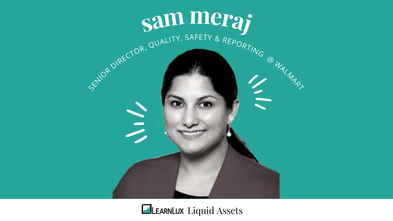 Sam Meraj of Walmart speaks to LearnLux for the Liquid Assets Interview Series